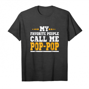 Buy Now Men My Favorite People Call Me Pop Pop Father's Day Gift Tee Unisex T-Shirt