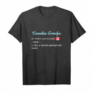 Buy Now Mens Canadian Grandpa Funny Meaning Shirt. Canada Grandpas Gifts Unisex T-Shirt