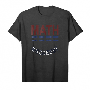 Get Math Education Equal To Success! T Shirts Unisex T-Shirt