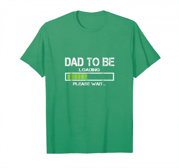 Buy Now Dad To Be Loading Please Wait Shirt Funny Father's Day Gifts Unisex T-Shirt