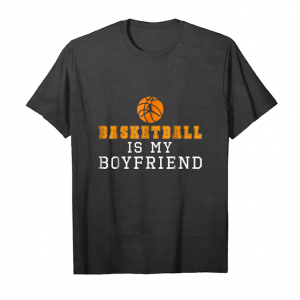 Buy Basketball Is My Boyfriend Shirt Funny Men Women Young Unisex T-Shirt