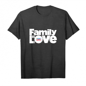 Buy Now Tfc Store Family Is Love Shirt Unisex T-Shirt