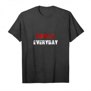 Order Now Hustle Everyday Unisex T-Shirt