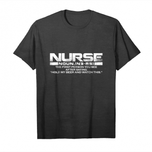Order Now Funny Nurse Definition, The First Person You See Tshirt Unisex T-Shirt
