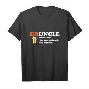 Get Now Druncle Like A Normal Uncle Only Drunker T Shirt Unisex T-Shirt