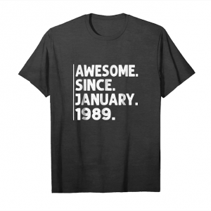 Trending Awesome Since January 1989 Shirt 30th Birthday Decorations Unisex T-Shirt
