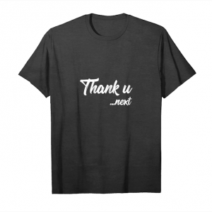 Order Now Thank U Next Shirt_1 Unisex T-Shirt