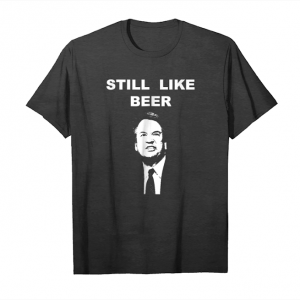 Buy Now Still Like Beer Kavanaugh T Shirt Unisex T-Shirt