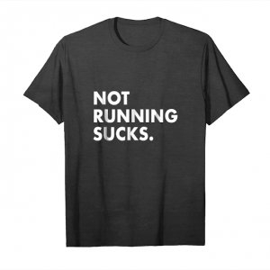 Order Now Not Running Sucks T Shirt Unisex T-Shirt