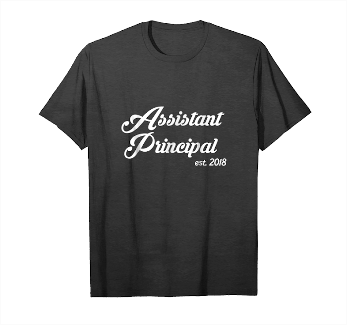 Buy Gift For New Assistant Principals Est 2018 T Shirt Unisex T-Shirt