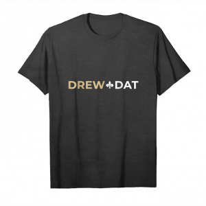 Buy Drew Dat's Who Football T Shirt New Orleans_1 Unisex T-Shirt