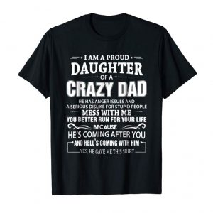 Buy Now I'm A Proud Daughter Of A Crazy Dad T-shirt