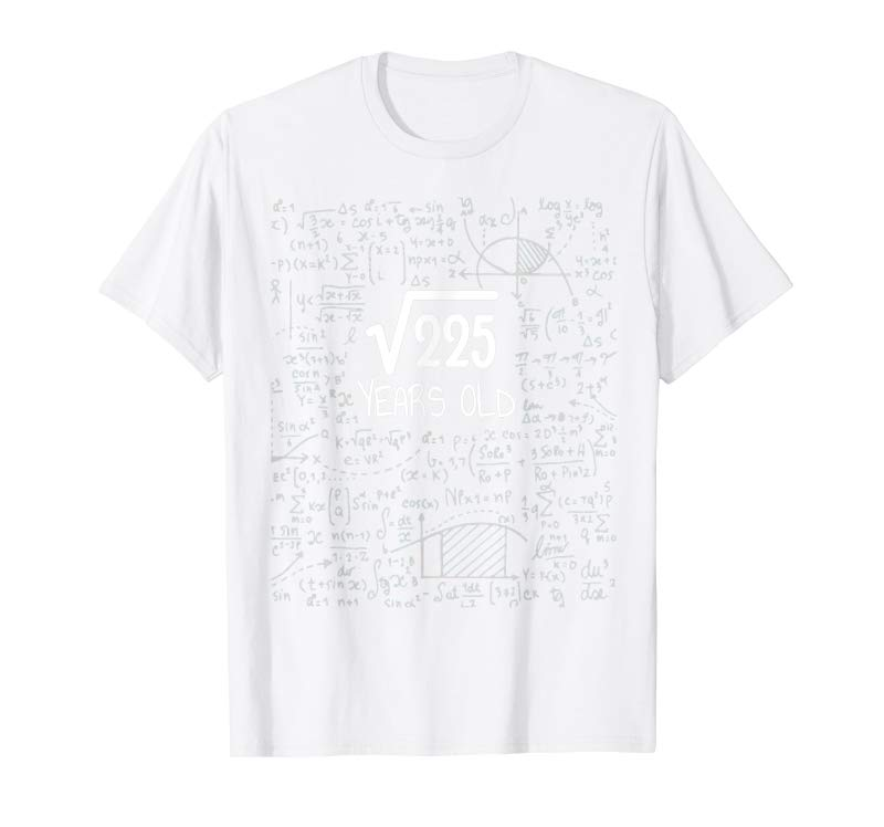 Get Now Square Root Of 225 15 Years Old 15th Birthday Gift T Shirt Tees Design See, below on this web page, details on how to calculate this square root using the babylonian method. get now square root of 225 15 years old 15th birthday gift t shirt tees design