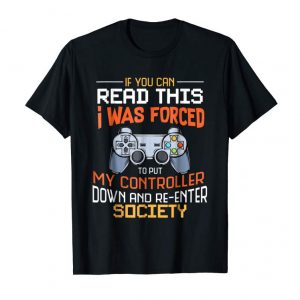 Order I Was Forced To Put My Controller Down Funny Gaming T-shirt