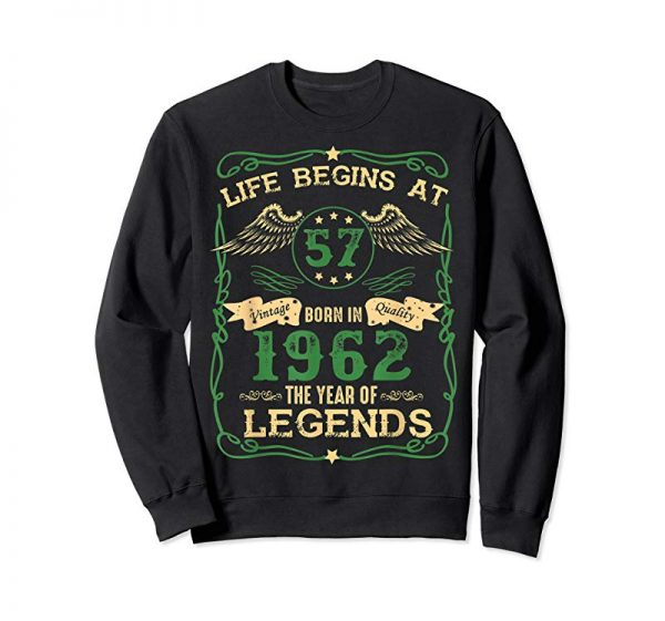 Cool Life Begins At 57 Born In 1962 The Year Of Legends T-shirt