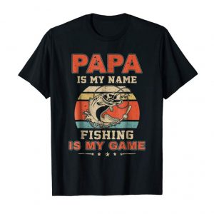 Buy Funny Fishing T Shirt Papa Is My Name Fishing Is My Game