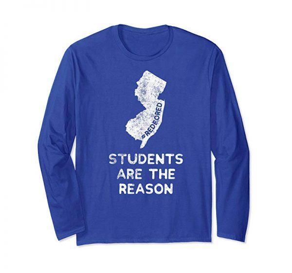 Trends Students Are The Reason Red For Ed Shirt New Jersey Teacher