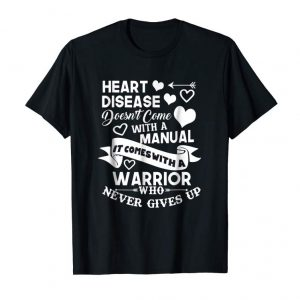 Get Heart Disease Doesn't Come With A Manual Warrior Shirt