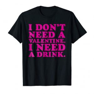 Order Now Funny Anti Valentines Day Drinking Shirt Gift