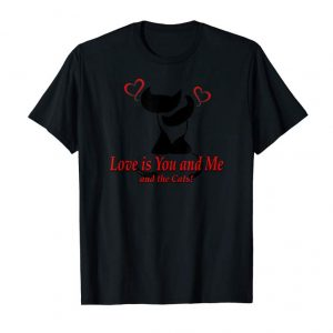 Buy Now Love Is You Me And The Cats Shirt