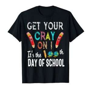 Trending Get Your Cray On It's The 100th Day Of School Teacher Shirt