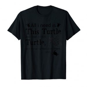 Trending All I Need Is This Turtle And That Other Turtle Shirt
