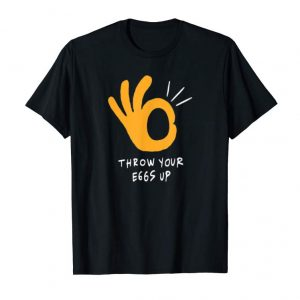 Order Now Throw Your Eggs Up Official (Black)