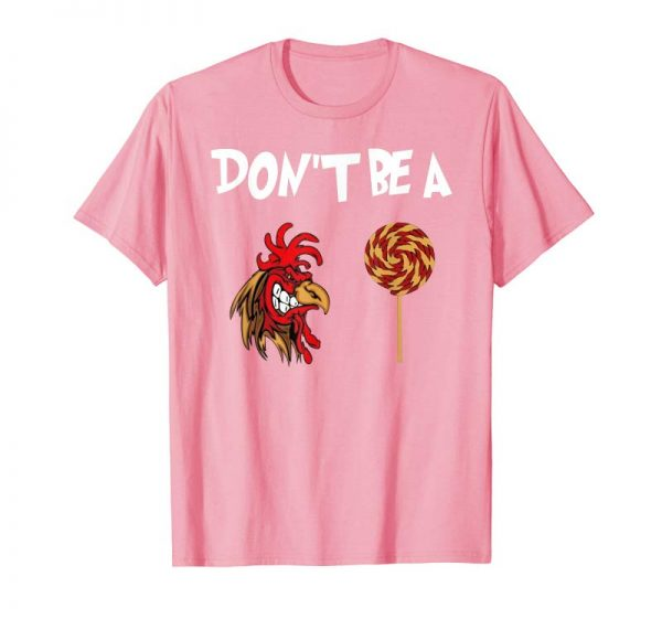 Trending Don't Be A Cock Or A Sucker Tee T-Shirt