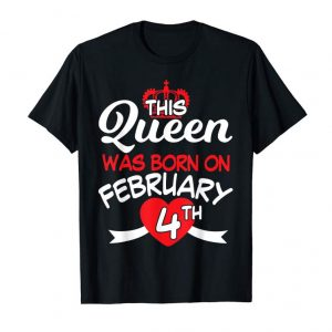 Cool This Queen Was Born On February 4th Shirt Happy Girl Woman