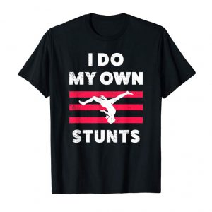Order Now Funny Gymnastics Shirt For Women Or Girls | My Own Stunts
