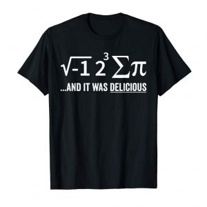 Get Now I Ate Some Pie And It Was Delicious Shirt Funny Math T-Shirt