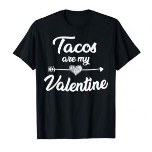 Cool Tacos Are My Valentine Tshirt Taco Lovers Valentines Day Gif