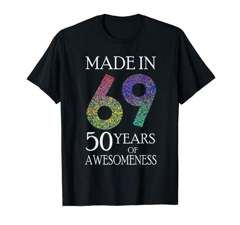 Order Made In 69 50 Years Awesomeness 50th Birthday Gift Vintage