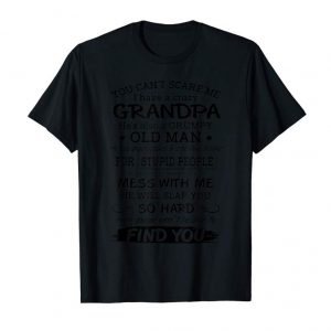 Trends You Can't Scare Me I Have A Crazy Grandpa T-shirt