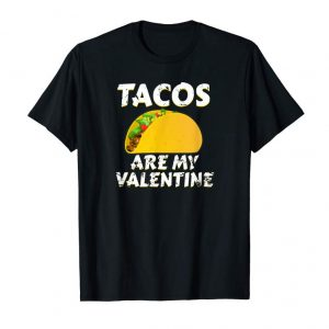 Trending Tacos Are My Valentine T Shirt