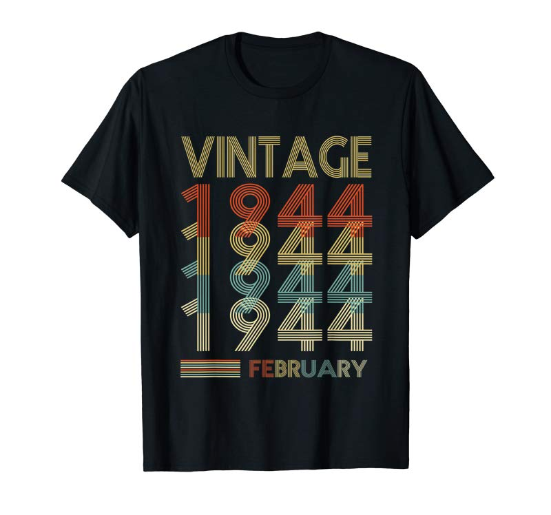 Get February 1944 T Shirt 75 Years Old 75th Birthday Decorations