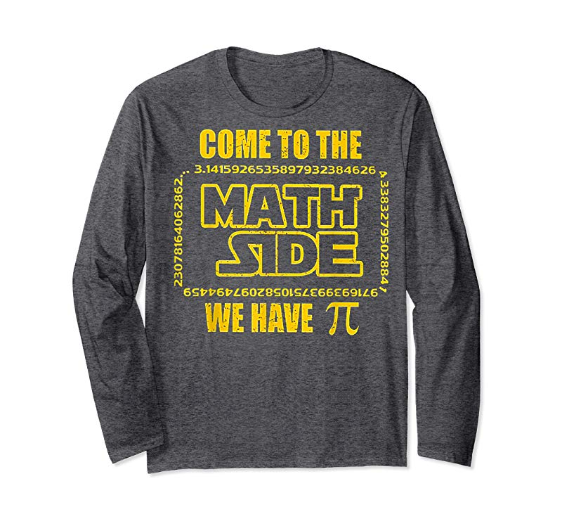 cc23a9443 Get Come To The Math Side We Have Pi Tshirt - Funny Math Lover ...