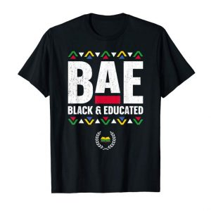 Order BAE Black And Educated Black History Month T-Shirt Teacher