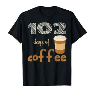 Order Now 102 Days Of Coffee Tshirt For Teacher