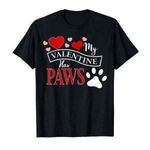 Trends Funny Shirt My Valentine Has Paws Dog Lover Valentines Day