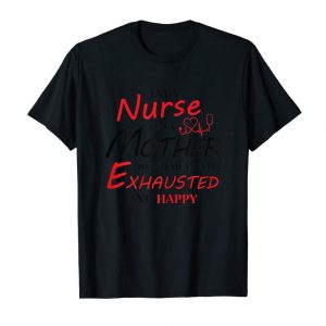 Order Now Womens I'm A Nurse And A Mother Means I'm Exhausted And Happy Shirt