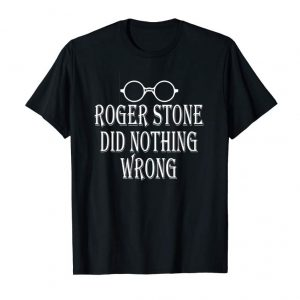 Trends ROGER STONE DID NOTHING WRONG Shirt Funny Vintage Men Women