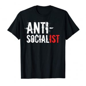 Get Anti Socialist T Shirt