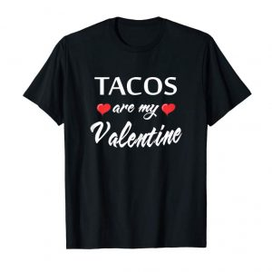 Get Now Womens Tacos Are My Valentine Valentines Day Red T Shirt Top Womens