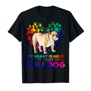 Order My Heart Is Held By The Paws Of A Bulldog Tshirt