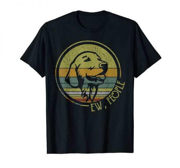 Order Now Retro Vintage Ew People Golden Retriever Tshirt Gifts