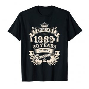 Cool Born In February 1989 30th Years Of Being Awesome T-Shirt