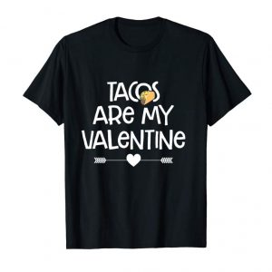 Order Cute Funny Tacos Are My Valentine TShirt