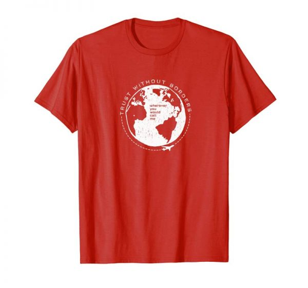 "Buy ""Trust Without Borders"" Mission T-shirt"