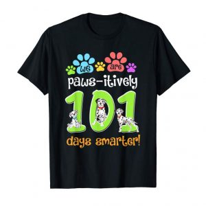 Order We Are Paws-itively 101 Days Smarter Tshirt